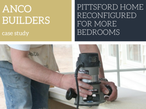 Anco Builders Case Study - Pittsford Home Reconfigured for More Bedrooms